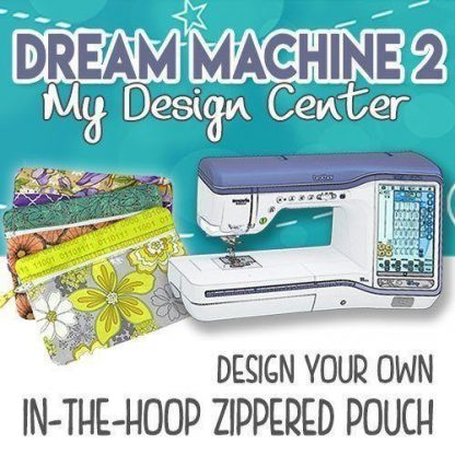 Dream Machine 2 Zippered Pouch Training Using My Design Center