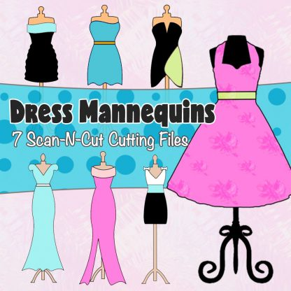 ScanNCut Cutting Files - Dress Mannequins